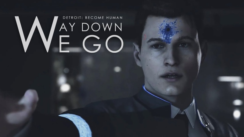 Detroit|Become Human Way Down We Go