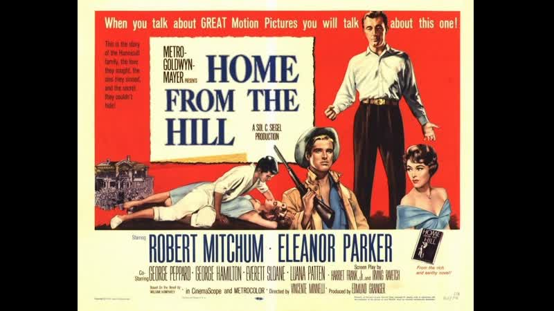 Home From The Hill (1960) Robert Mitchum, Eleanor Parker, George Peppard