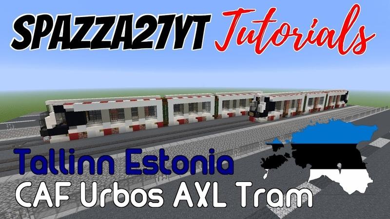 Minecraft CAF Urbos AXL Tram Tallinn Estonia Tutorial