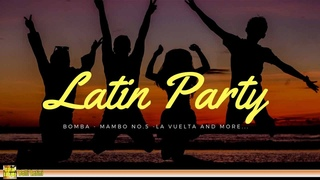 Latin Party - Fiesta Latina | Best Latin Dance, Mambo, Salsa, Menehito