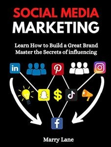Social Media Marketing   Learn How to Build a Great Brand & Master the Secrets of influencing .