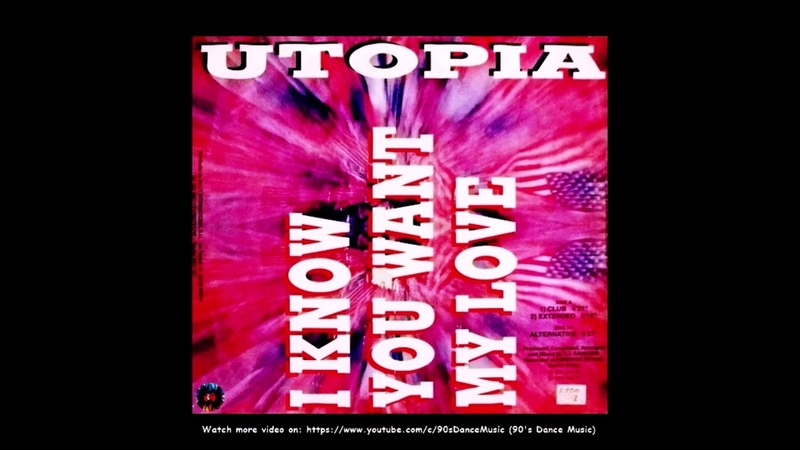 Utopia - I Know You Want My Love (Extended Mix) (90s Dance Music) ✅