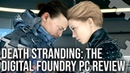 Death Stranding PC Tech Review The Upgrade We ve Been Waiting For
