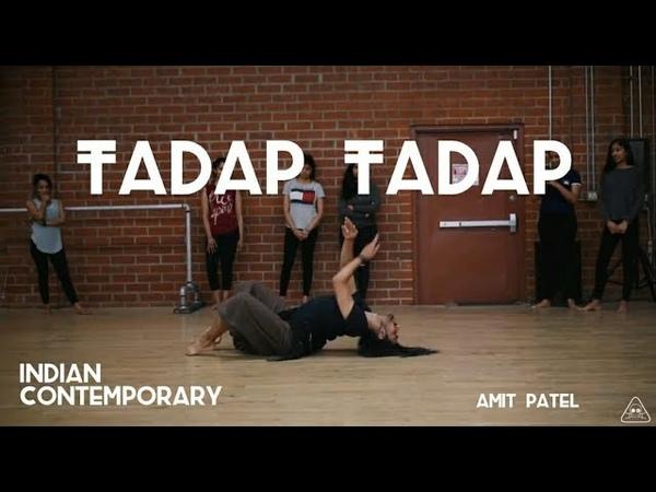 Tadap Tadap | Indian Contemporary | Choreographed by Amit Patel