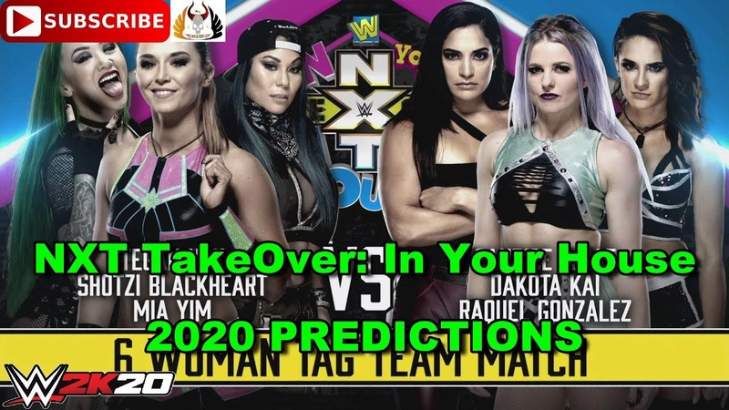 NXT TakeOver In Your House 2020 6 Women Tag Team Match Predictions WWE 2K20