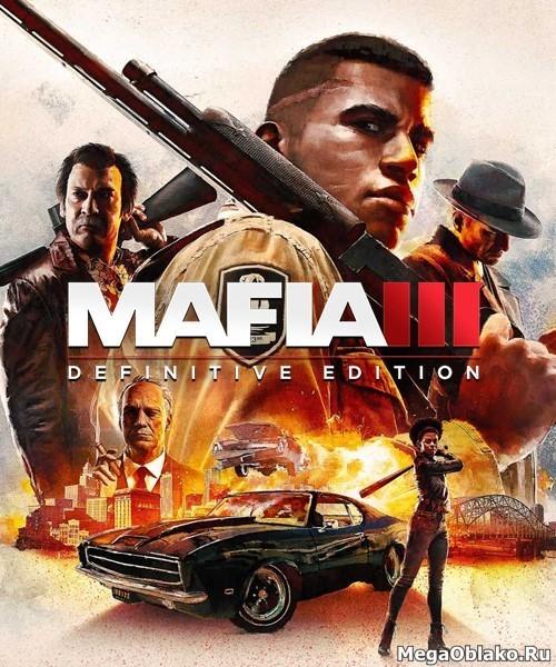 Mafia III: Definitive Edition (2020/RUS/ENG/MULTi/RePack от xatab)