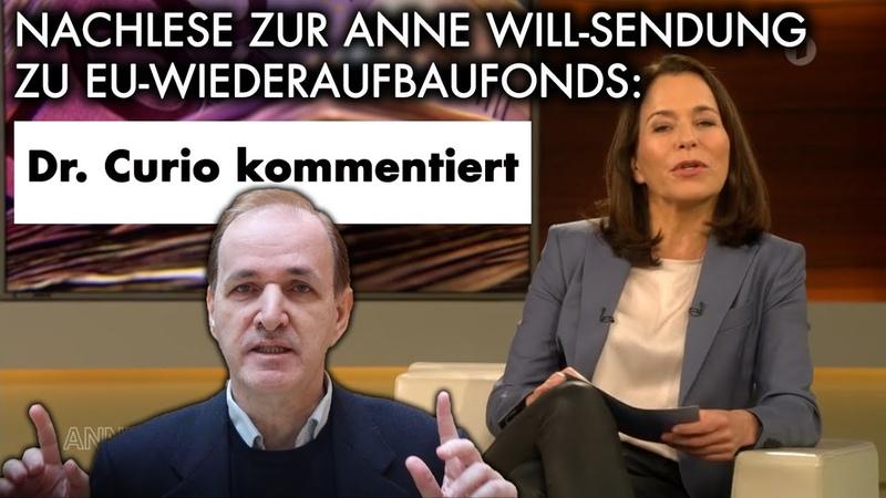 Dr Curio kommentiert Anne Will Sendung zu EU Wiederaufbaufonds mit Olaf Scholz Annalena Baerbock