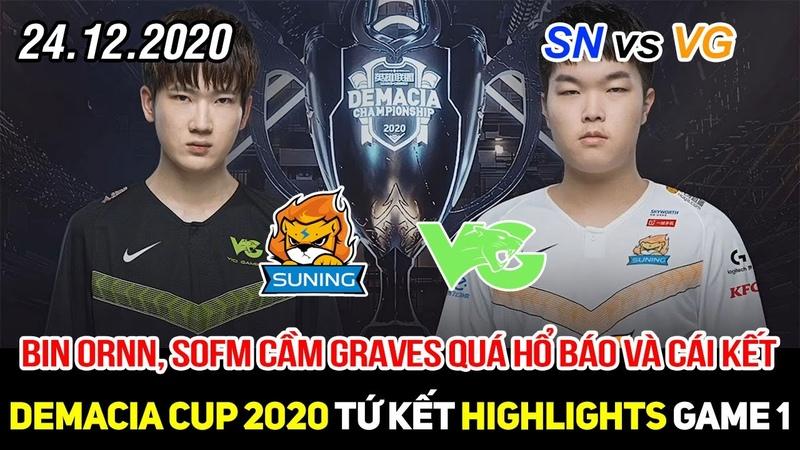[Demacia Cup 2020] SN vs VG Game 1 Highlights | SofM Graves chế độ hổ báo cũng khỏi cứu Bin Ornn