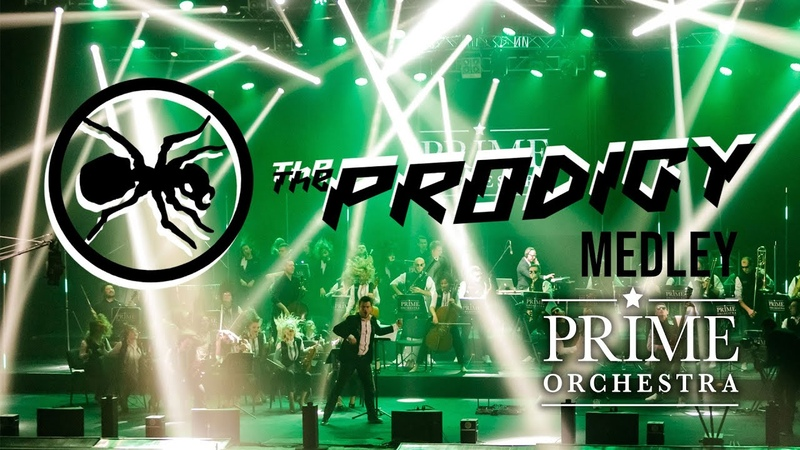 The Prodigy Medley new edit 2020 Prime Orchestra live cover