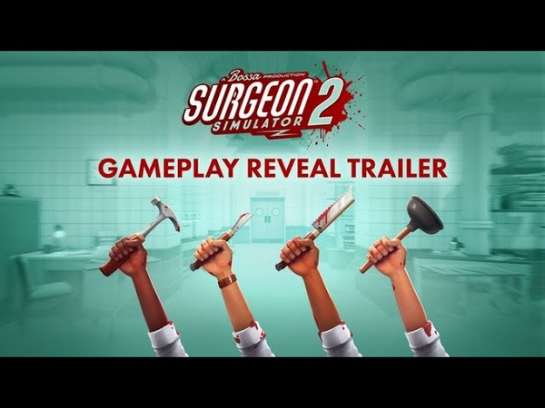 Surgeon Simulator 2 Gameplay Reveal Trailer