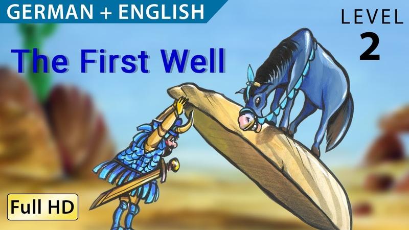Der erste Brunnen Bilingual - Deutsch lernen mit Untertiteln - Eine Geschichte für Kinder