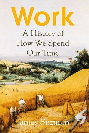 Work  A History of How We Spend Our Time