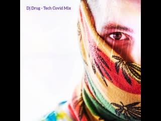 Dj Drug - Tech Covid Mix