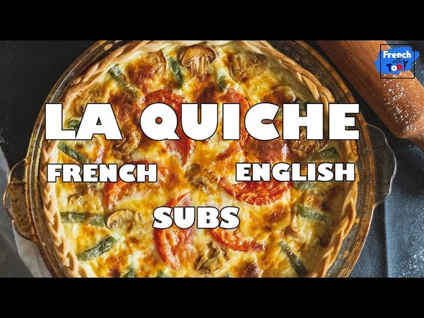 Quest ce quune quiche   Learn French with stories
