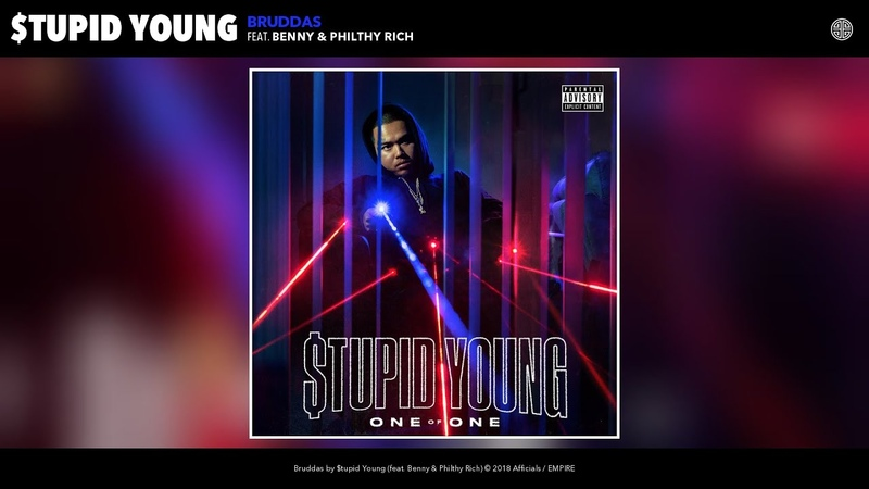 $tupid Young Bruddas Audio feat Benny Philthy Rich