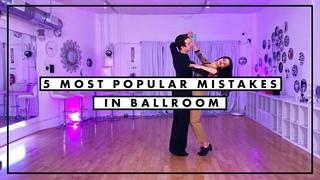 5 Most Popular Mistakes in Ballroom | International Ballroom