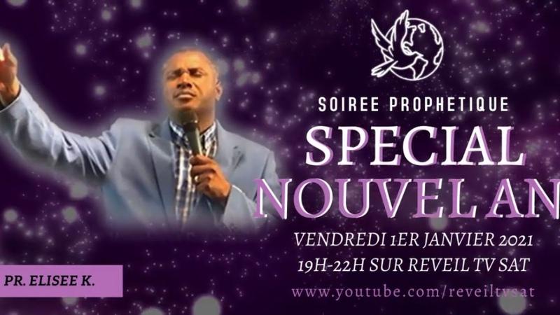 SOIREE PROPHETIQUE DE REVEIL SPIRITUEL SPECIALE NOUVEL AN - Pr. Elisée Kouakou - 01-01-21