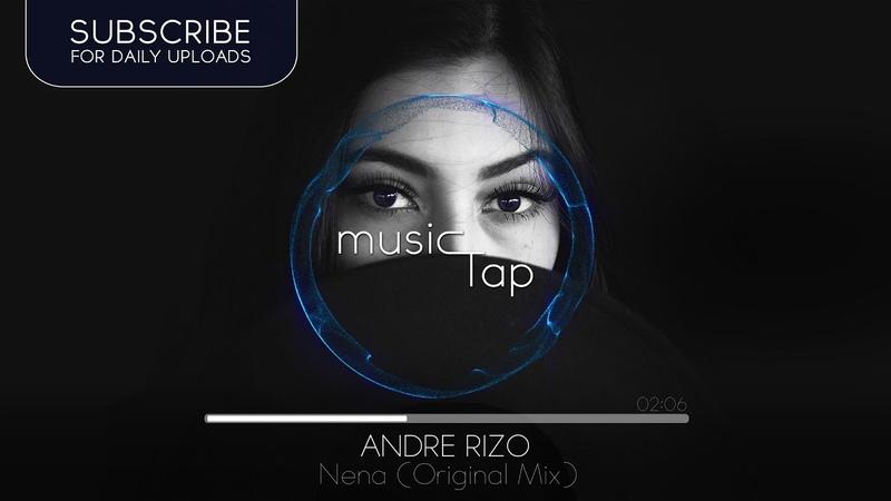 Andre Rizo Nena Original Mix PREMIERE