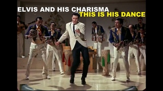 Elvis and his charisma (Part 13) This is his dance