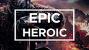 (No Copyright) Epic Cinematic Dramatic Heroic Adventure Background Music For Video Projects