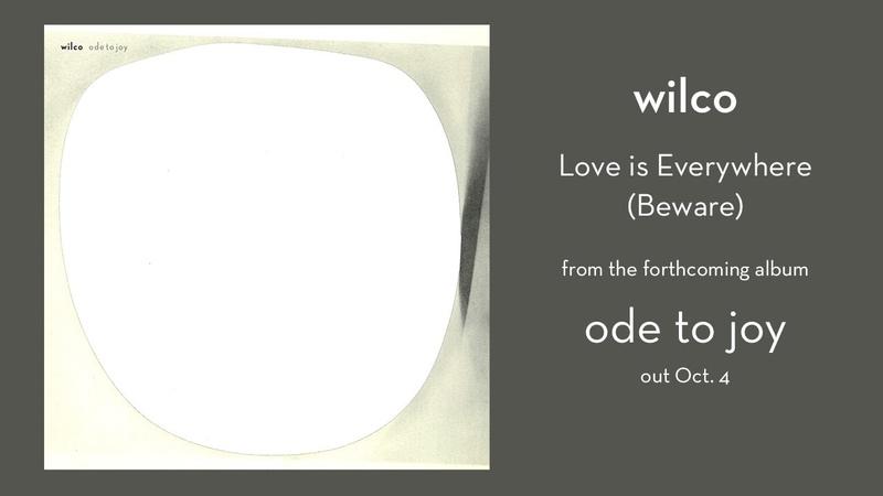 Wilco – Love Is Everywhere