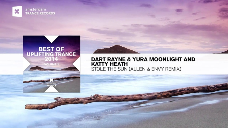 Dart Rayne Yura Moonlight and Katty Heath - Stole The Sun (Allen Envy Remix) Best Uplifting