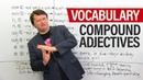 Advanced English Vocabulary Compound Adjectives