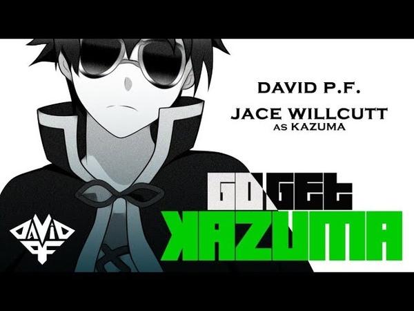Go Get Kazuma Kazuma Rap David P.F. feat. Jace Willcutt