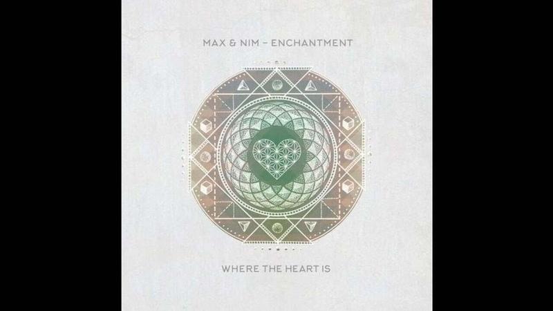 Max Nim Enchantment Hraach Remix