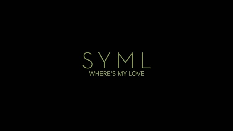SYML Where's My Love