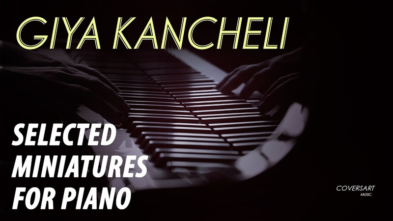 Giya Kancheli Selected Miniatures For Piano
