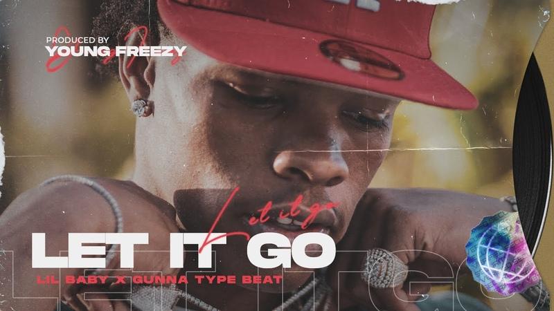 Lil Baby Type Beat x Gunna Type Beat Let It Go Drip Beat Instrumental 2020