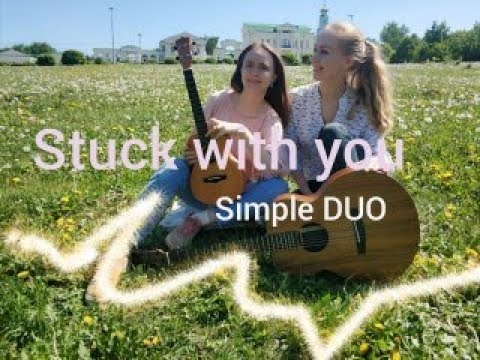 Ariana Grande Justin Bieber - Stuck with U/cover2020/Simple DUO