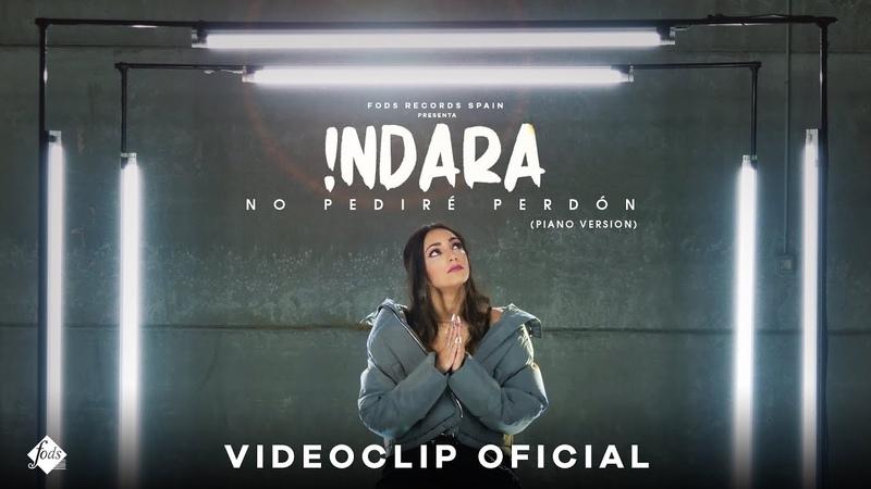 Indara - No pediré perdón (Videoclip Oficial) [Piano Version]