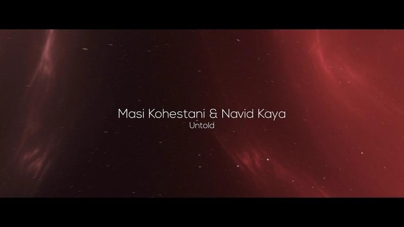 Masi Kohestani Navid Kaya - Untold (Original Mix) [Eye And Eye] [EAE005S]