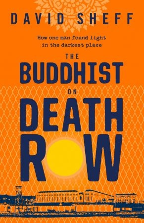 The Buddhist on Death Row  UK Edition - David Sheff