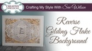 Reverse Gilding Flake Background Technique I Crafting My Style with Sue Wilson