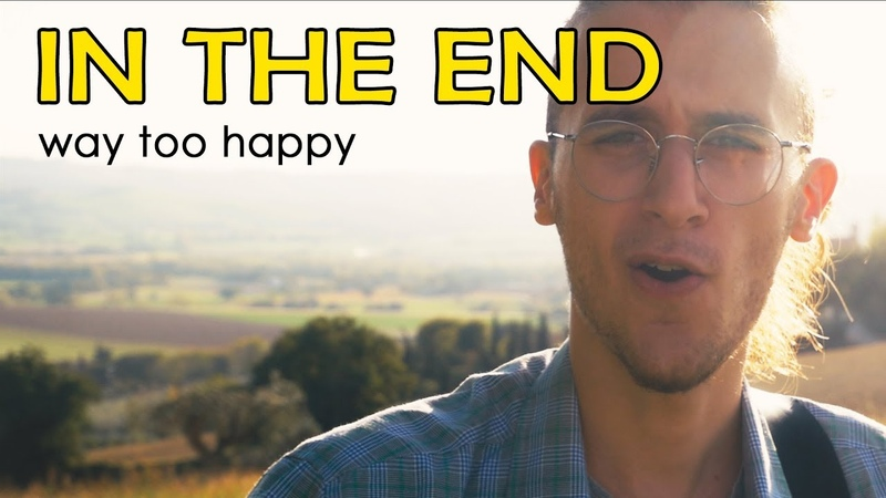 LINKIN PARK - In The End (WAY TOO HAPPY COVER)