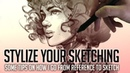 Stylize your Sketching - Putting personality into your own work!