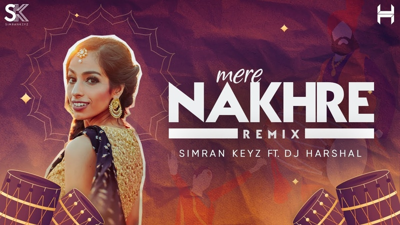 Mere Nakhre Remix | Simran Keyz, DJ Harshal ft. Manav Chhabra | Lyrical Video