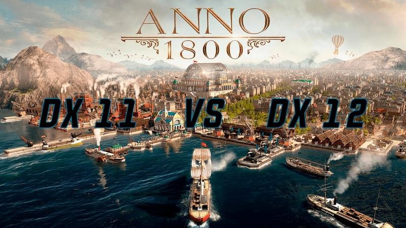 Anno 1800 DX11 vs DX12 comparison